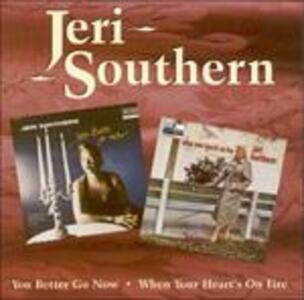 You Better Go Now - When Your Heart's on Fire - CD Audio di Jeri Southern