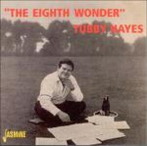 Eight Wonder - CD Audio di Tubby Hayes