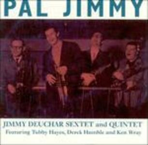 Pal Jimmy - CD Audio di Jimmy Deuchar