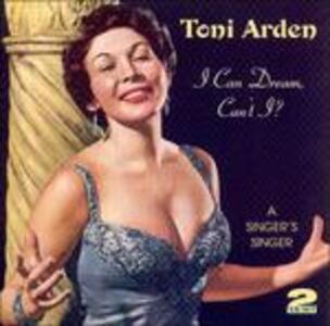 I Can Dream, Can't I - CD Audio di Toni Arden