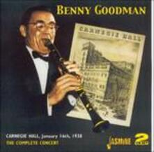 The Complete Carnegie Hall Concert 16-01-1938 - CD Audio di Benny Goodman