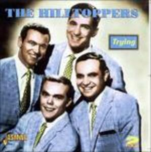 Trying - CD Audio di Hilltoppers