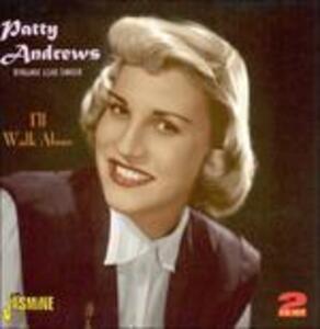 I'll Walk Alone - CD Audio di Patty Andrews