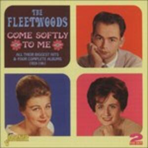 Come Softly to Me - CD Audio di Fleetwoods