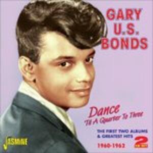 Dance 'Til a Quarter to Three - CD Audio di Gary US Bonds