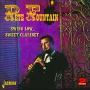 Swing Low, Sweet Clarinet - CD Audio di Pete Fountain
