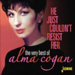 He Just Couldn'T Resist.. - CD Audio di Alma Cogan