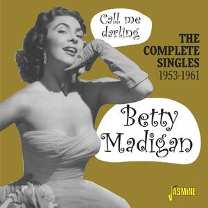 Call Me Darling. The Complete Singles 1953-1961 - CD Audio di Betty Madigan