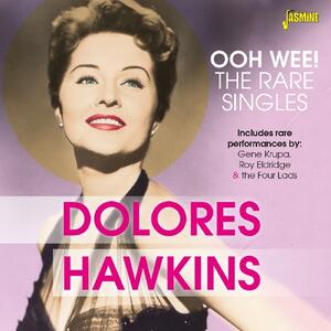 Ooh Wee! The Rare Singles - CD Audio di Dolores Hawkins