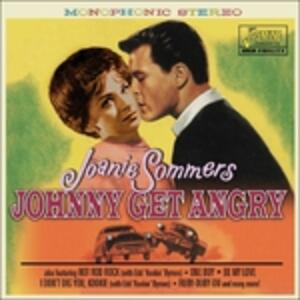Johnny Get Angry - CD Audio di Joanie Sommers
