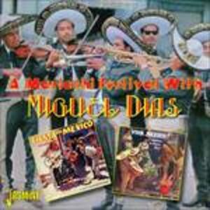 A Mariachi Festival with Miguel Dias - CD Audio di Miguel Dias