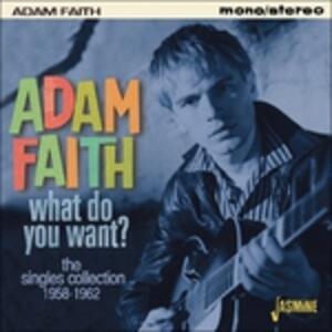What Do You Want? - CD Audio di Adam Faith