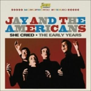 She Cried - CD Audio di Jay & the Americans