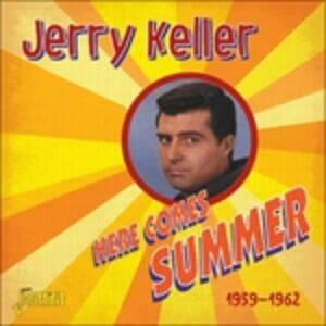 Here Comes Summer 1959-62 - CD Audio di Jerry Keller