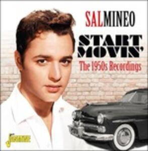 Start Movin'. The 1950's Recordings - CD Audio di Sal Mineo