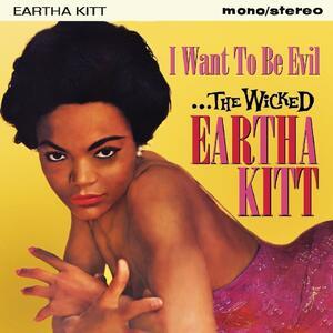 I Want to Be Evil - CD Audio di Eartha Kitt