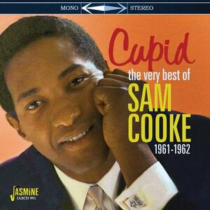Cupid. The Very Best of Sam Cooke 1961-1962 - CD Audio di Sam Cooke