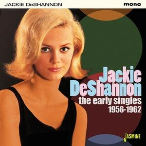 Early Singles 1956-1962 - CD Audio di Jackie DeShannon