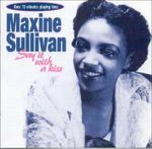 Say it with a Kiss - CD Audio di Maxine Sullivan