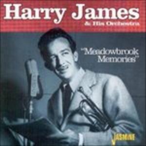 Meadowbrook Memories - CD Audio di Harry James