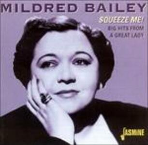 Squeeze Me! Big Hits from a Great Lady - CD Audio di Mildred Bailey