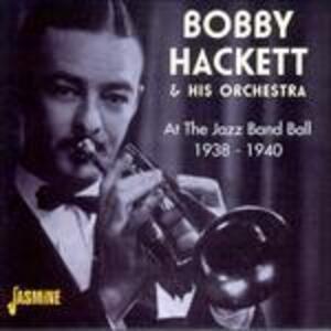 At the Jazz Band Ball - CD Audio di Bobby Hackett