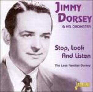 Stop Look & Listen - CD Audio di Jimmy Dorsey