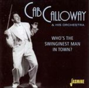 Who's the Swinginest Man - CD Audio di Cab Calloway