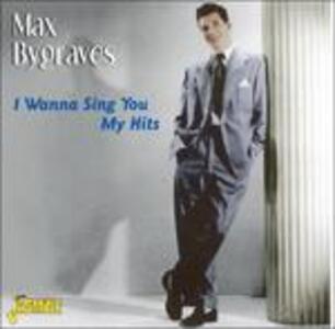 I Wanna Sing You My Hits - CD Audio di Max Bygraves