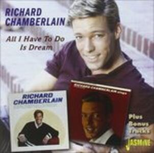 All I Have to Do Is Dream - CD Audio di Richard Chamberlain
