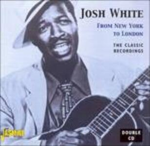 From New York to London - CD Audio di Josh White