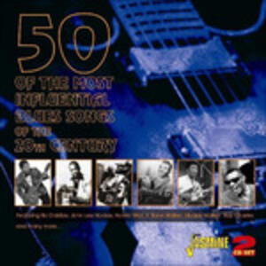 50 of the Most Influential Blues Song of the 20th Century - CD Audio