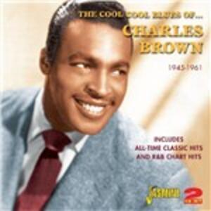 Cool Cool Blues of Charles Brown - CD Audio di Charles Brown