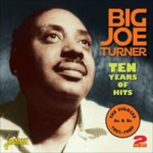 Ten Years of Hits - CD Audio di Big Joe Turner