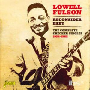 Reconsider Baby - CD Audio di Lowell Fulson