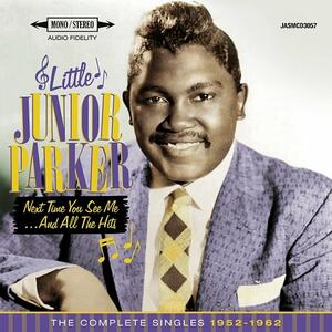 Next Time You See Me - CD Audio di Little Junior Parker