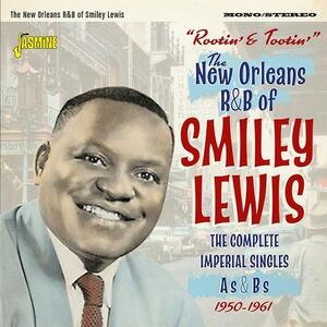 Rootin' and Tootin'. The New Orleans R&B of Smiley Lewis - CD Audio di Smiley Lewis