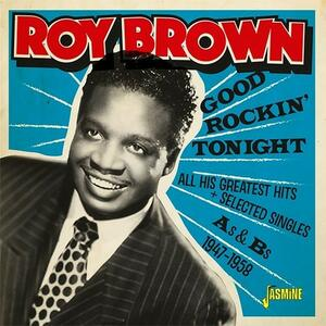 Good Rockin Tonight & All His Greatest Hits - CD Audio di Roy Brown