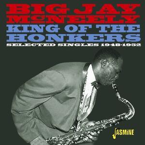 King of the Honkers. Selected Singles 1948-1952 - CD Audio di Big Jay McNeely