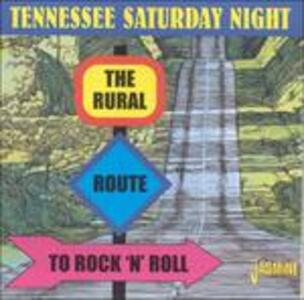 Tennessee Saturday Night. The Rural Route to Rock 'n' Roll - CD Audio