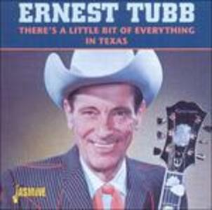 There's a Little Bit of Everything in Texas - CD Audio di Ernest Tubb