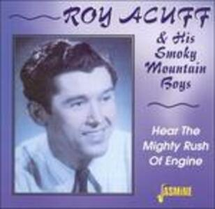 Hear the Mighty Rush of Engine - CD Audio di Roy Acuff