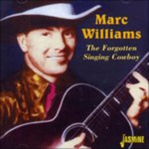 Forgotten Singing Cowboy - CD Audio di Marc Williams