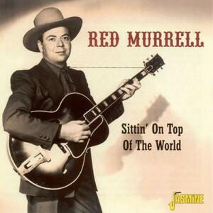Sittin' on Top of the World - CD Audio di Red Murrell