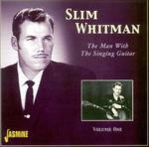 Man with the Singing Guitar - CD Audio di Slim Whitman