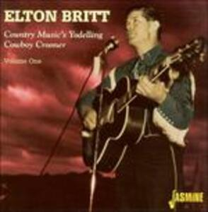 Country Music's Yodelling Cowboy Crooner vol.1 - CD Audio di Elton Britt