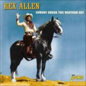 Cowboy Under the Western Sky - CD Audio di Rex Allen