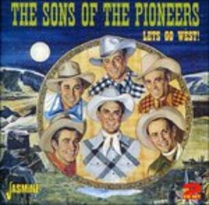 Lets Go West - CD Audio di Sons of the Pioneers