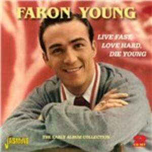 Live Fast, Love Hard, Die Young - CD Audio di Faron Young