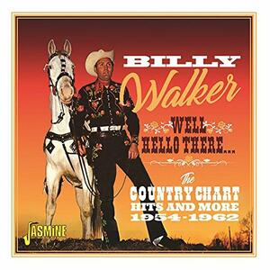 Well, Hello There - CD Audio di Billy Walker